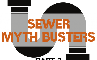 Sewer Myth Busters (Part 3)